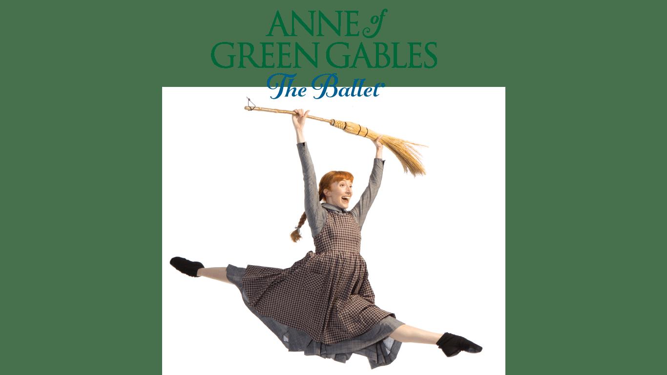 Canada's Ballet Jörgne's Anne of Green Gables – The Ballet®
